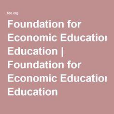 Foundation for Economic Education | Foundation for Economic Education