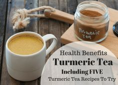 Turmeric tea recipes & turmeric health benefits