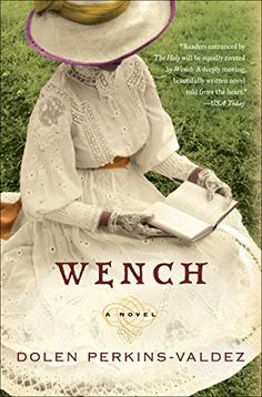 """Read """"Wench A Novel"""" by Dolen Perkins-Valdez available from Rakuten Kobo. Dolen Perkins-Valdez's enchanting and unforgettable novel, based on little-known fact, combines the narrative allure of ."""