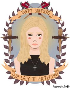 Buffy Summers Our Lady of Protection