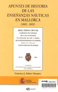 Apuntes de historia de las enseñanzas náuticas en Mallorca (1802-2002)