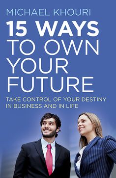 Buy or Rent 15 Ways to Own Your Future: Take Control of Your Destiny in Business & in Life as an eTextbook and get instant access. With VitalSource, you can save up to compared to print. Business Professional, Destiny, This Book, How Are You Feeling, Take That, Success, Future, Feelings, Books