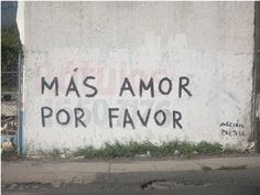"""Más amor, por favor"", it's a message that Ygor wrote on the streets, it was born in 2009. The idea was to catch people's attention about what they should care the most: love.  It's a polite request, an appeal in the middle of all the aggression, speed and indifference of a big metropolis. Trying to light a lamp by painting a handwritten basic phrase into the urban jungle, at least to make people smile when reading it, and transmit the message."