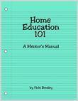 Vicki Bentley's Home Education 101: A Mentoring Program for New Homeschoolers