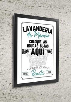 """Quadro Lavanderia da Mamãe - para personalizar  Um ótimo objeto de decoração para sua lavanderia ou para presentear sua mãe.  Com o texto: """"Lavanderia da Mamãe, coloque a roupa suja aqui, a gerente agradece"""". Você personaliza com o nome da mãe e o ano comemorativo.  #lavanderia #guia de lavagem #lavar #passar #secar #quadrosdecorativos #laundry #laundryroom #wash #dry #fold #repeat #lavar #secar #dobrar #repeat #lavanderia #selfservice #lavar #passar #dobrar #repetir"""