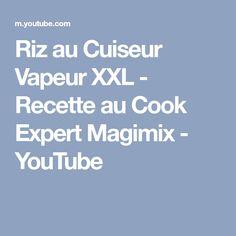 Riz au Cuiseur Vapeur XXL - Recette au Cook Expert Magimix - YouTube