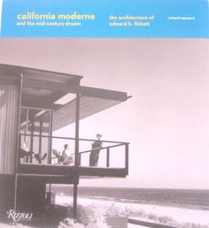 California moderne and the mid-century dream : the architecture of Edward H. Fickett / Richard Rapaport.-- New York, NY : Rizzoli, 2014.