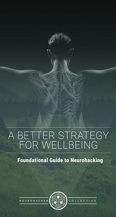 Optimize mind and body with our better strategy for wellbeing. Click to get your free foundational guide to neurohacking. #wellness