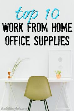 My Top 10 Work From Home Office Supplies