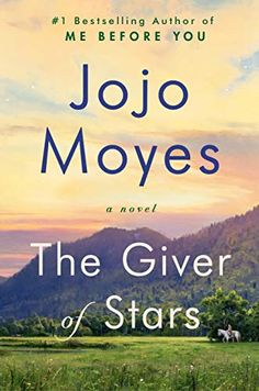 """Jojo Moyes is back! """"The Giver of Stars"""" is historical fiction about a group of strong women who brought the gift of books to an underprivileged community. New Books, Good Books, Books To Read, Library Books, This Is A Book, The Book, Reading Lists, Book Lists, Book Club List"""