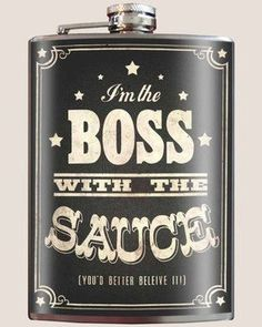 """Trixie and Milo Boss With The Sauce Golf Flask Be the""""""""Boss With The Sauce""""""""with this flask. You know it's true! Drink with style. Trixie and Milo's custom art on a stainless steel hip flask. How c"""