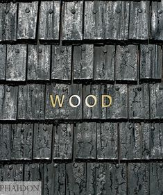 Wood is a fresh, insightful and surprising look at the world's best timber architecture William Hall Timber Architecture, Timber Buildings, Architectural Materials, Architectural Digest, Wood Book, John Pawson, Thing 1, Tadao Ando, Renzo Piano