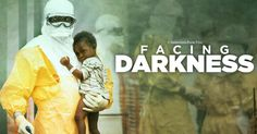 As death spread across West Africa during an Ebola epidemic, Christian medical staff for Samaritan's Purse risked their personal well-being to serve in Jesus' Name—and one of their own, Dr. Kent Brantly, contracted the deadly virus. On March 30, see the true story of how God miraculously saved his life in the powerful new film Facing Darkness.