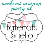 Join us Saturdays at tatertotsandjello.com for the weekend wrap up party!