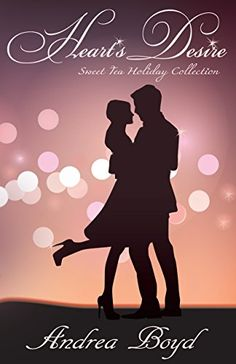 Heart's Desire (Sweet Tea Holiday Collection) by Andrea Boyd New Books, Good Books, Books To Read, The Right Man, Getting To Know, Super Powers, Giveaway, Comedy, Marriage