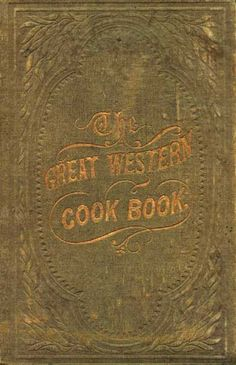 """The Great Western Cook Book, or Table Receipts, Adapted to Western Housewifery.  New York: A.S. Barnes & Company, 1857. c1851    Out of the Utopian colony of New Harmony, Indiana came this first cookbook devoted specifically to """"Western Housewifery."""" This is the first Indiana cookbook, published as Mrs. Collins' Table Receipts; Adapted to Western Housewifery in 1851 and then, this second printing, now called The Great Western Cook Book in New York in 1857. There is an additional New York…"""
