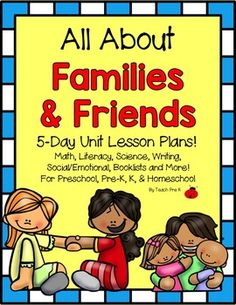 All About Families and Friends! This Unit/Lesson Plan is full of center activities, books to read, videos to enhance and expand learning, art projects, and social/emotional activities! Every activity has instructions and teaching ideas. Art projects include photos of completed projects.