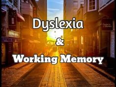 Working Memory And Dyslexia - YouTube
