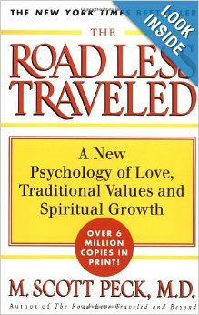 The Road Less Travelled: A New Psychology of Love, Traditional Values and Spiritual Growth: M. Scott Peck: 9780684847245: Amazon.com: Books