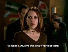 Vampires. Always thinking with their teeth.