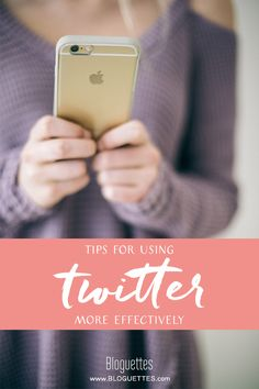 Tips for using Twitter more effectively- @bloguettes