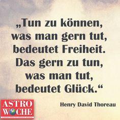 """<p>""""Tun zu können, was man gern tut, bedeutet Freiheit. Das gern zu tun, was man tut, bedeutet Glück.""""</p><p>Henry David Thoreau</p>"""