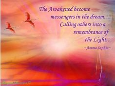 The awakened become messengers in the dream... Calling others into a remembrance of the Light <3 www.facebook.com/maryammarts
