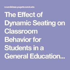 The Effect of Dynamic Seating on Classroom Behavior for Students in a General Education Classroom - viewcontent.cgi