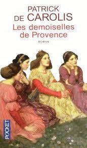 les Demoiselles de provence  - Patrick de Carolis