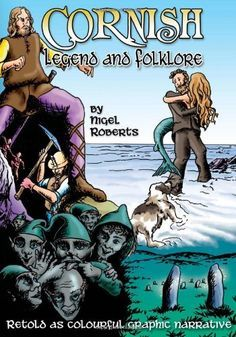 Cornish Legend and Folklore Cornish Pixie, Celtic Nations, Celtic Warriors, Saints And Sinners, Cornwall England, Sea Monsters, Retelling, Book Authors, Folklore