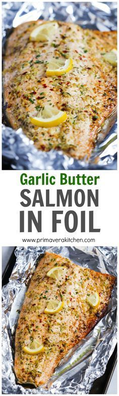 Garlic Butter Salmon in Foil - This Garlic Butter Salmon in Foil is an ultra-easy and a flavourful dinner to make during your busy weeknights. It's ready in less than 30 minutes and it's delicious with salads and roasted veggies. | www.primaverakitc... #healthyfishrecipessalmon