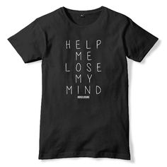 #Disclosure Help Me Lose My Mind T-Shirt for men or women. Custom DJ Apparel for Disc Jockey, Trance and EDM fans. Shop more at ARDAMUS.COM #djclothing #djtshirt #djapparel #djclothes #djteeshirts #dj #tee #discjockey