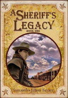 A Sheriff's Legacy: Book One (Christian Historical Romance) by Samantha Jillian Bayarr, http://www.amazon.com/dp/B005XRPPCI/ref=cm_sw_r_pi_dp_Wq6nqb0E0BCKS