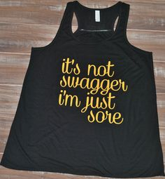 It's Not Swagger I'm Just Sore Tank - Crossfit Shirt - Running Tank Top - Workout Shirt - Fitness Tank Top For Women