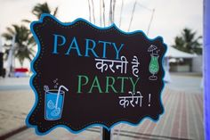 This fun signboard at your venue entrance is enough for the guests to get an idea of how fun and crazy the party is going to be!