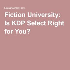 Fiction University: Is KDP Select Right for You?