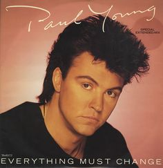 """For Sale - Paul Young Everything Must Change UK  12"""" vinyl single (12 inch record / Maxi-single) - See this and 250,000 other rare & vintage vinyl records, singles, LPs & CDs at http://eil.com/"""