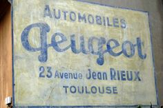 Automobiles ... Garage Logo, Old Garage, Old Signs, Toulouse, Rue, Peugeot, French Vintage, Automobile, Wheels