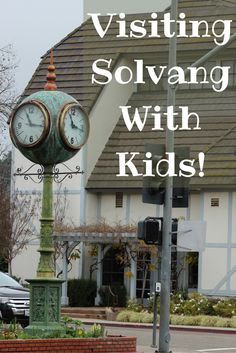 Visiting Solvang, Ca