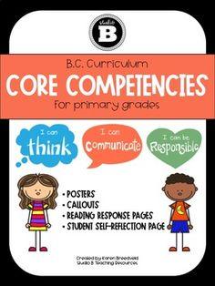 The Core Competencies are a central component of the BC Curriculum. This bundle will help primary teachers embed instruction and practice of these competencies throughout the school year. Help your students identify, understand and develop the core competencies with: 1. Common Core Curriculum, Core Competencies, Curriculum Planning, Reading Response, Grade 2, 4 Kids, Assessment, Teaching Ideas, Homeschool