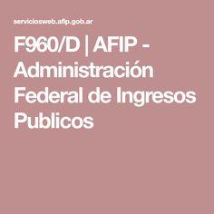 F960/D | AFIP - Administración Federal de Ingresos Publicos