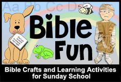 Bible Crafts and Learning Activities for Sunday School