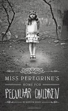 Miss Peregrines Home for Peculiar Children ----- just read it and wow! awesome!