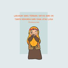 Reminder Quotes, Self Reminder, Muslim Quotes, Islamic Quotes, Hijrah Islam, Tumbler Quotes, Quotes Lucu, Islamic Cartoon, Anime Muslim