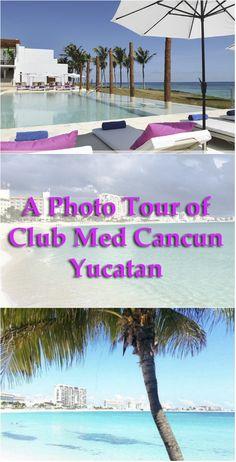 A Photo Tour of Club Med Cancun Yucatan