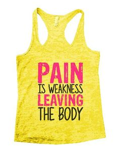 Pain Is Weakness Leaving The Body Burnout Tank Top By BurnoutTankTops.com - 1313