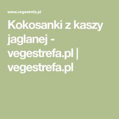 Kokosanki z kaszy jaglanej - vegestrefa.pl   vegestrefa.pl