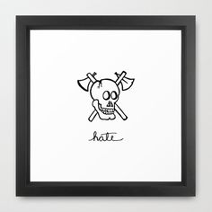 Skull Hate Framed Art Print by misfitpsycles - $33.00 Skull Artwork, Framed Art Prints, Hate, Home Decor, Decoration Home, Room Decor, Home Interior Design, Home Decoration, Interior Design