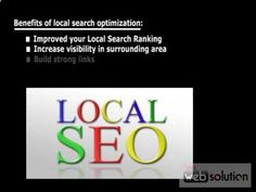 Local Search Website Optimization Local search optimization is a clean and perfect path to help businesses find customers fast and resourcefully. Local search optimization is a technique through which you can get a number of traffic visiting your web pages. You can increase your marketing strategies to different places with Local search optimization. Our local search optimization helps you to get rank in local business listing.
