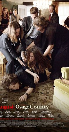 Directed by John Wells.  With Meryl Streep, Dermot Mulroney, Julia Roberts, Juliette Lewis. A look at the lives of the strong-willed women of the Weston family, whose paths have diverged until a family crisis brings them back to the Oklahoma house they grew up in, and to the dysfunctional woman who raised them.
